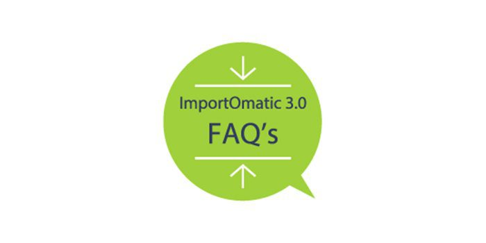 Answers to the Top FAQ's on ImportOmatic 3.0